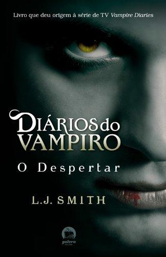 Diários do Vampiro. O Despertar - Volume 1