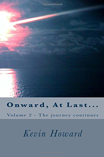 Onward, At Last...: Volume 2 - The journey continues pdf