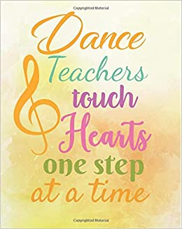 Dance Teachers Touch Hearts One Step At A Time Dance Teacher