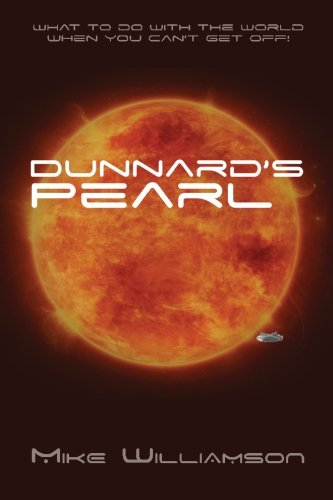 Dunnard's Pearl: What to do with the world when you can't get off.