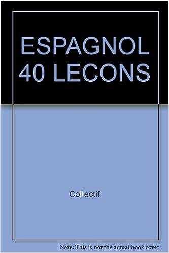 Lire un ESPAGNOL 40 LECONS pdf, epub