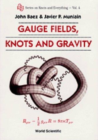 Gauge Fields, Knots and Gravity by Baez, John C., Muniain, Javier P. (1994) Paperback