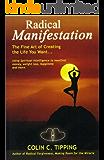 Radical Manifestation - The Fine Art of Creating the Life You Want