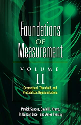- Foundations of Measurement Volume II: Geometrical, Threshold, and Probabilistic Representations (Dover Books on Mathematics)
