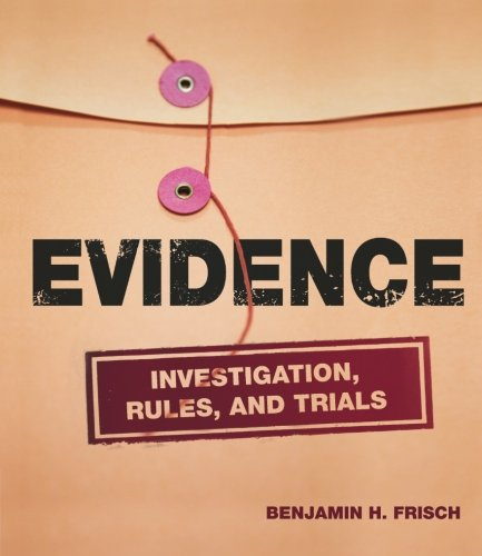 Evidence: Investigation, Rules and Trials