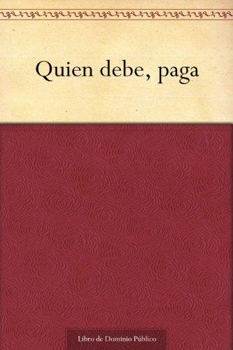Quien debe, paga (Spanish Edition)