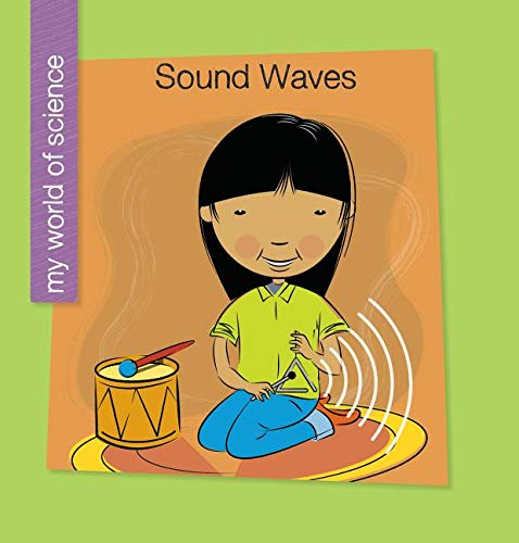 Sound Waves (My World of Science) by Cherry Lake Pub