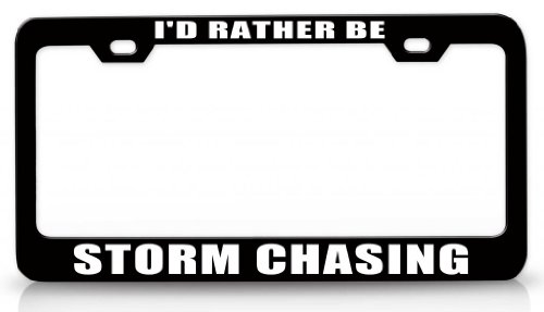 id-rather-be-storm-chasing-steel-metal-license-plate-frame-auto-tag-bl-44