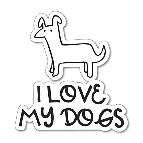I Love My Dogs Sticker Decal Small Animal Funny Puffy Fluffy Zoo