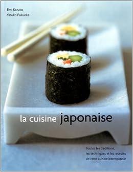 La Cuisine Japonaise Emi Kazuko Yasuko Fukuoka 9782841981830
