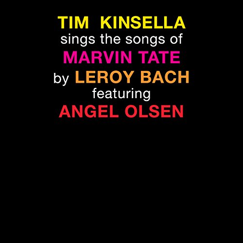 Tim Kinsella Sings The Songs of Marvin Tate By Leroy Bach Featuring Angel Olsen