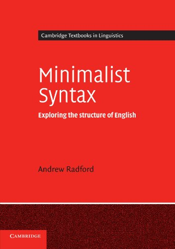 Minimalist Syntax: Exploring the Structure of English (Cambridge Textbooks in Linguistics)