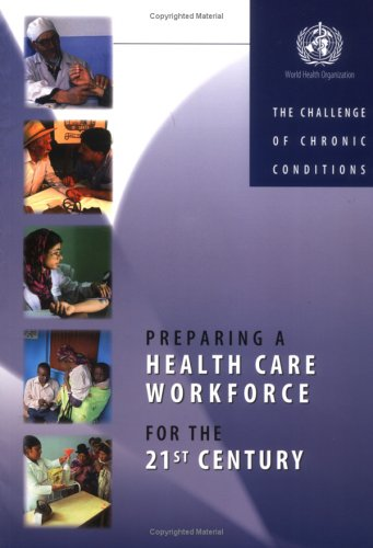 Preparing a Health Care Workforce for the 21st Century: The Challenge of Chronic Conditions PDF