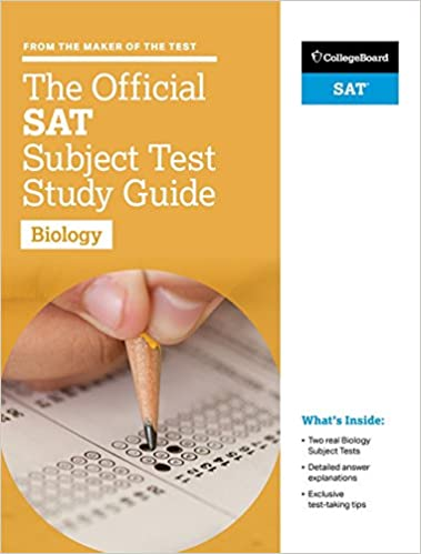 Official SAT Subject Test in Biology Study Guide, The (College Board Official SAT Study Guide)