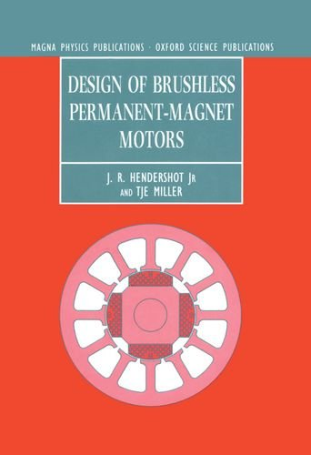 Design of Brushless Permanent-Magnet Motors (Monographs in Electrical and Electronic Engineering) (Application Of Power Series In Electrical Engineering)