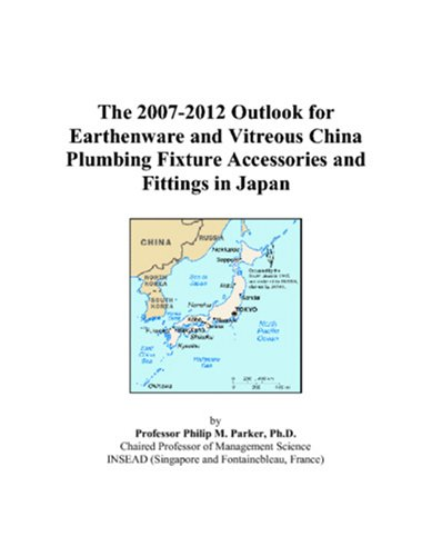 (The 2007-2012 Outlook for Earthenware and Vitreous China Plumbing Fixture Accessories and Fittings in Japan)