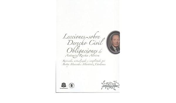Lecciones sobre Derecho civil. Obligaciones de Antonio Rocha Alvira: Antonio; MARTÍNEZ CÁRDENAS, Betty Mercedes ROCHA ALVIRA: 9789588378923: Amazon.com: ...