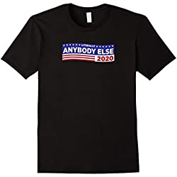 Mens Literally Anybody Else 2020 Anti-Trump Election T-Shirt 2XL Black