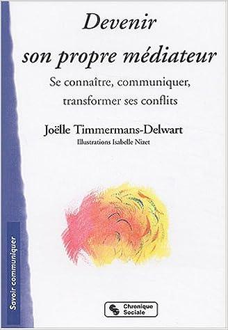 Download Devenir son propre médiateur - Se connaître, communiquer, transformer ses conflits. epub, pdf