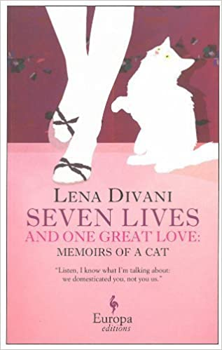 Seven Lives and One Great Love, Memories of a Cat by Lena