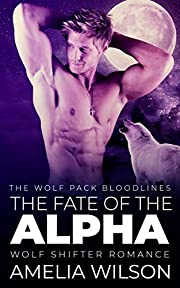 The Fate of the Alpha: Wolf Shifter Romance (The Wolf Pack Bloodlines Book 3)