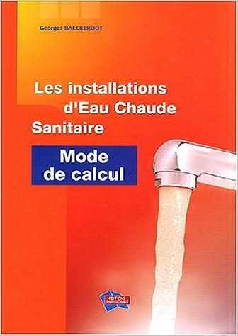 Télécharger ebook pdfs gratuitement Les installations d'eau chaude sanitaire by Georges Baeckeroot RTF
