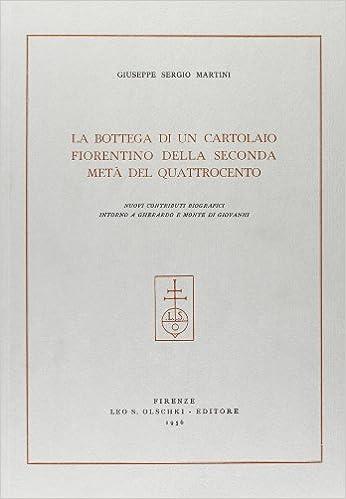 Book La bottega di un cartolaio fiorentino della seconda metà del Quattrocento. Nuovi contributi biografici intorno a Gherardo e Monte di Giovanni