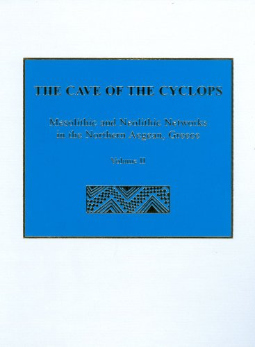 The Cave of the Cyclops: Mesolithic and Neolithic Networks in the Northern Aegean, Greece, Volume II: Bone Tool Industries, Dietary Resources and the ... Studies (Prehistory Monographs)