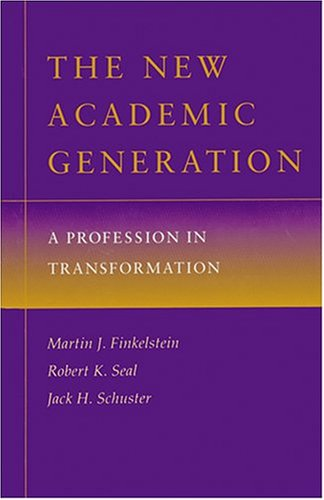 The New Academic Generation: A Profession in Transformation