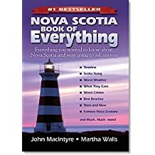 Nova Scotia Book of Everything: Everything you wanted to know about