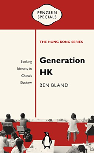 Generation HK: Seeking Identity in China's Shadow (Penguin Specials: The Hong Kong - Series Penguin