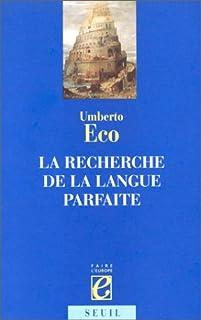 La recherche de la langue parfaite dans la culture européenne, Eco, Umberto