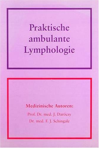 Lymphologie Physiologie Und Pathologie Der Lymphgefässe Und Des Lymphkreislaufes