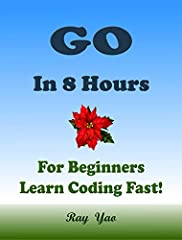 "This is a zero-risk investment, If you are not satisfied with the eBook, you can get a full refund within 7 days! About This BookThis Book Absolutely for Beginners:""Go in 8 Hours"" covers all essential Go language knowledge. You can learn comp..."