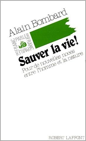 Lire un Sauver la vie ! De nouvelles noces entre l'homme et la nature pdf epub