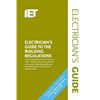 Electrician's Guide to the Building Regulations (Electrical Regulations)