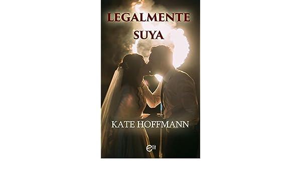 Legalmente suya (eLit) (Spanish Edition) - Kindle edition by Kate Hoffmann. Literature & Fiction Kindle eBooks @ Amazon.com.