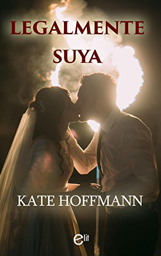 Legalmente suya (eLit) (Spanish Edition) - Kindle edition by Kate Hoffmann. Literature & Fiction Kindle eBooks @ Amazon.com.