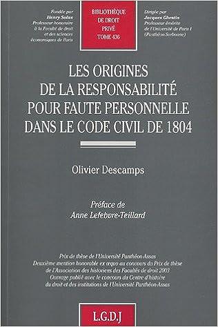 Lire en ligne Les origines de la responsabilité pour faute personnelle dans le Code Civil de 1804 pdf