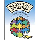 Putting It All Together : Teaching the Research Process, Barnett, Diana, 1932146997