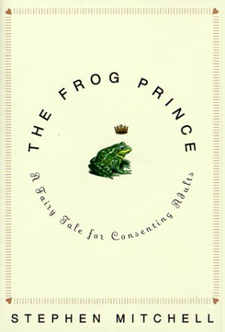 The Frog Prince: A Fairy Tale for Consenting Adults ()