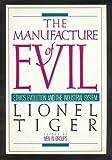 The Manufacture of Evil, Lionel Tiger, 0060390700