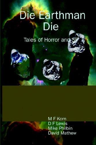 Die Earthman Die: Tales of Horror and SF