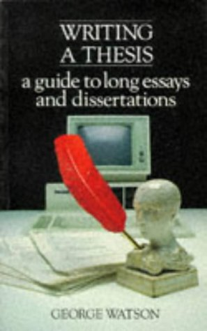 Writing a Thesis: A Guide to Long Essays and Dissertations