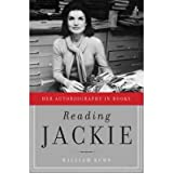 [(Reading Jackie: Her Autobiography in Books )] [Author: William Kuhn] [Mar-2011]