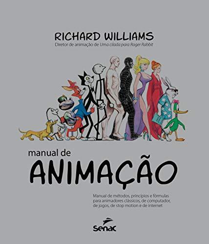 (Manual de Animação. Manual de Métodos, Princípios e Fórmulas Para Animadores Clássicos (Em Portuguese do Brasil))