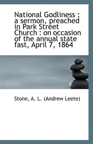 Download National Godliness: a sermon, preached in Park Street Church : on occasion of the annual state fast pdf epub