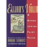 img - for Elijah's Violin & Other Jewish Fairy Tales (Paperback) - Common book / textbook / text book