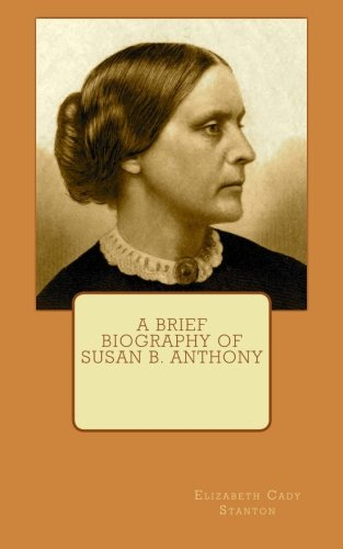 A Brief Biography of Susan B. Anthony