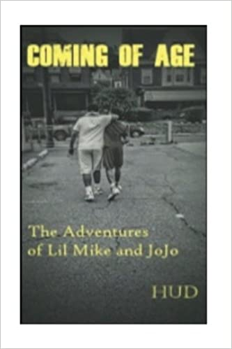 Coming Of Age The Adventures Of Lil Mike And Jojo Mr David Hudley